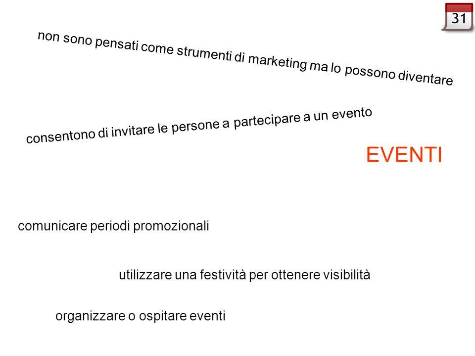 EVENTI comunicare periodi promozionali utilizzare una festività per ottenere visibilità non sono pensati come strumenti di marketing ma lo possono div