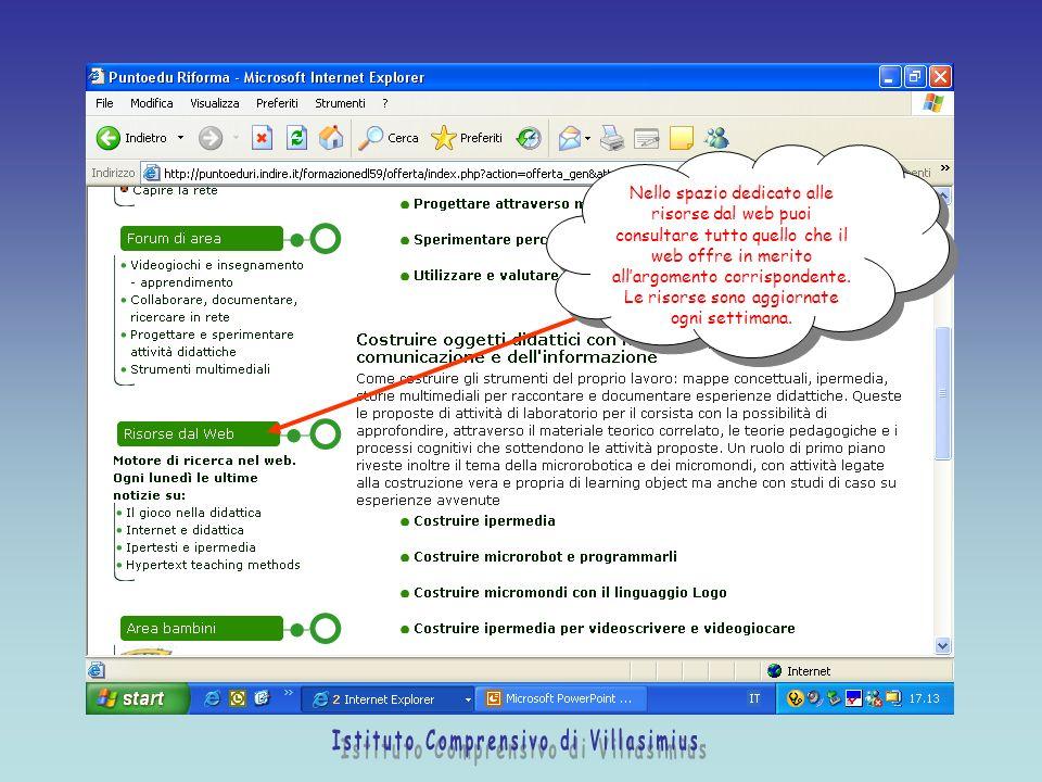 Nello spazio dedicato alle risorse dal web puoi consultare tutto quello che il web offre in merito allargomento corrispondente.