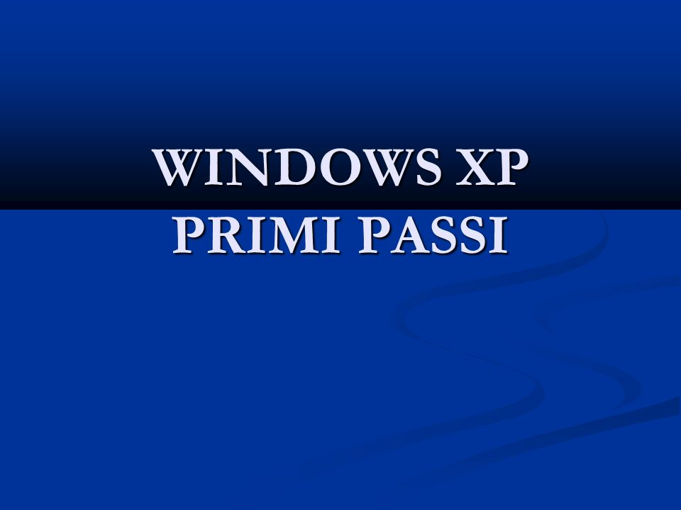 WINDOWS XP PRIMI PASSI