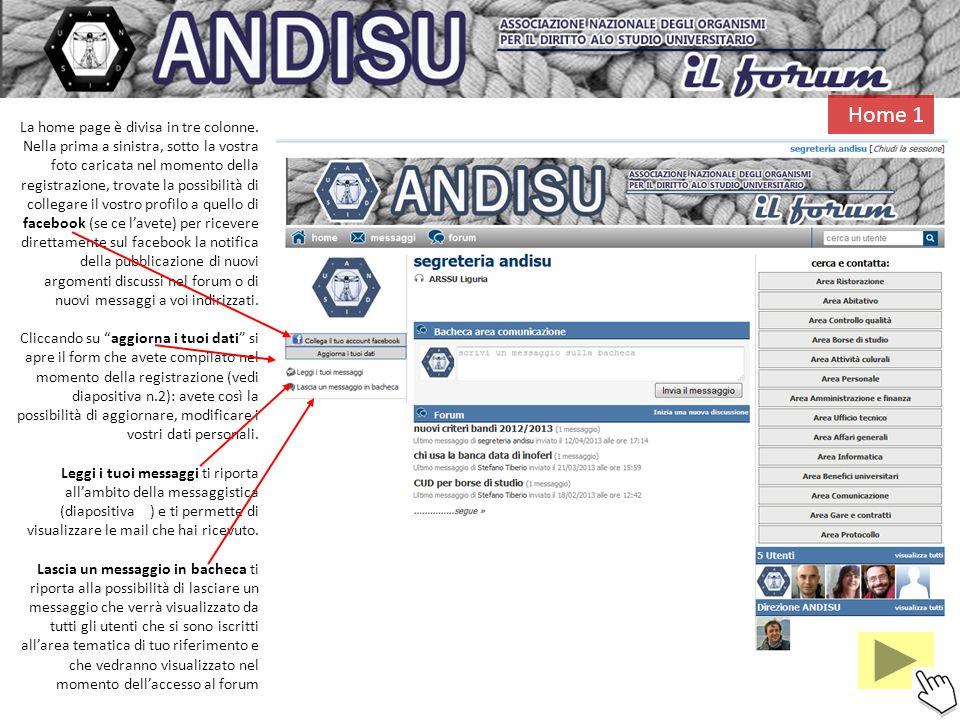 La home page è divisa in tre colonne. Nella prima a sinistra, sotto la vostra foto caricata nel momento della registrazione, trovate la possibilità di