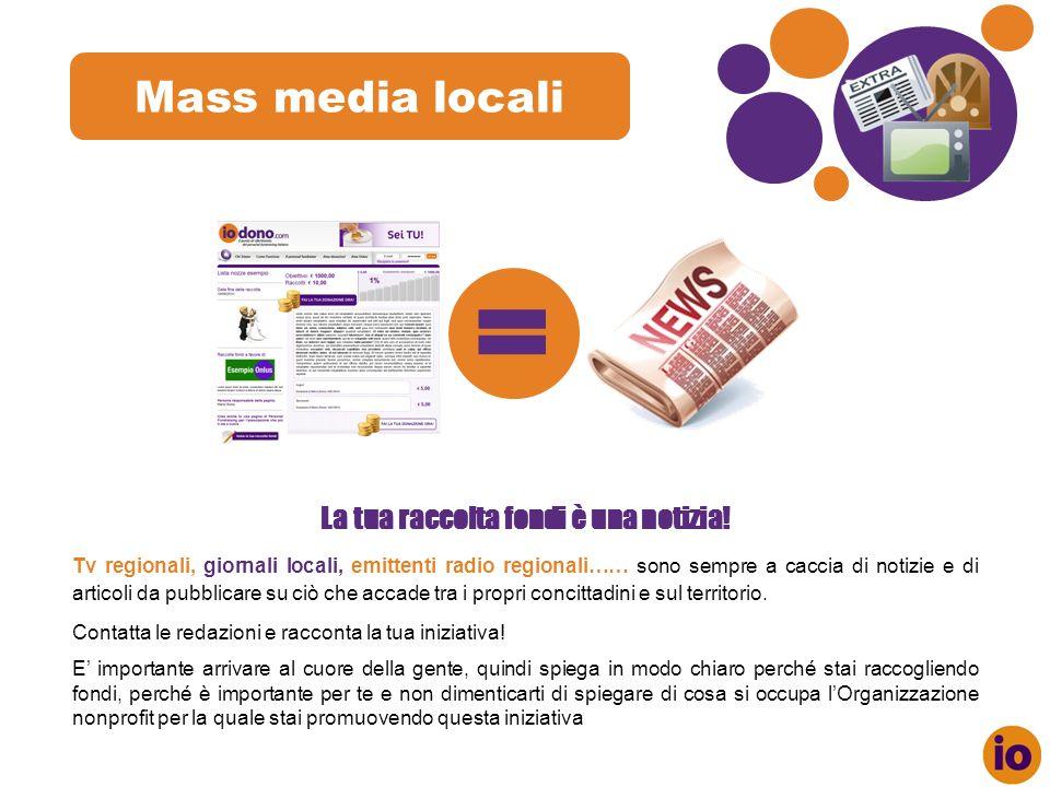 Mass media locali = La tua raccolta fondi è una notizia.