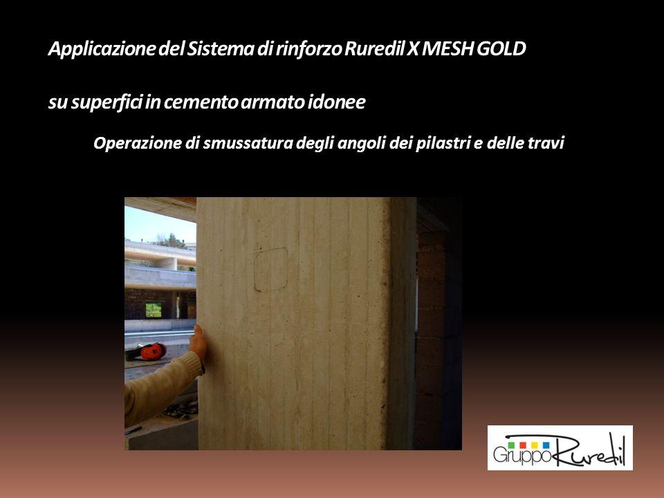 Applicazione del Sistema di rinforzo Ruredil X MESH GOLD su superfici in cemento armato idonee Operazione di smussatura degli angoli dei pilastri e de