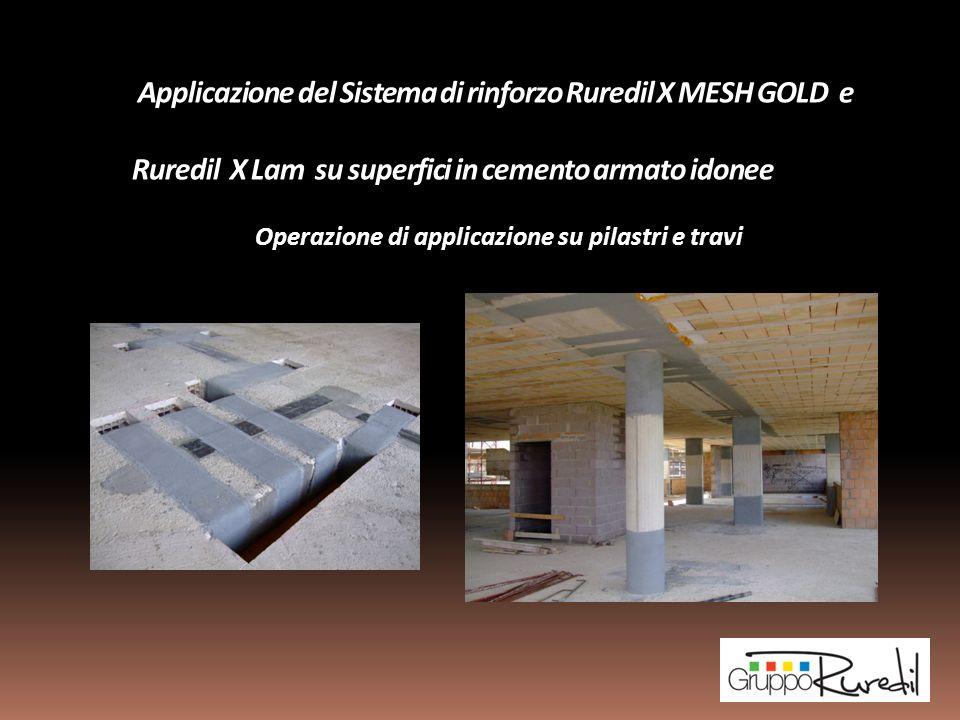 Applicazione del Sistema di rinforzo Ruredil X MESH GOLD e Ruredil X Lam su superfici in cemento armato idonee Operazione di applicazione su pilastri