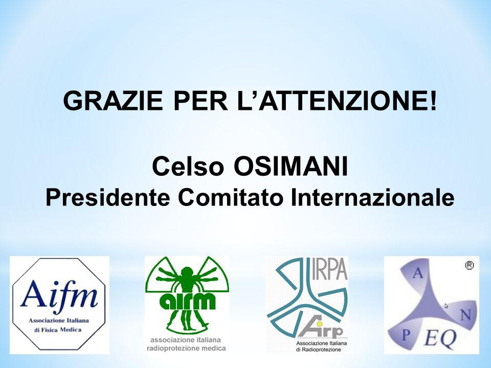 GRAZIE PER LATTENZIONE! Celso OSIMANI Presidente Comitato Internazionale