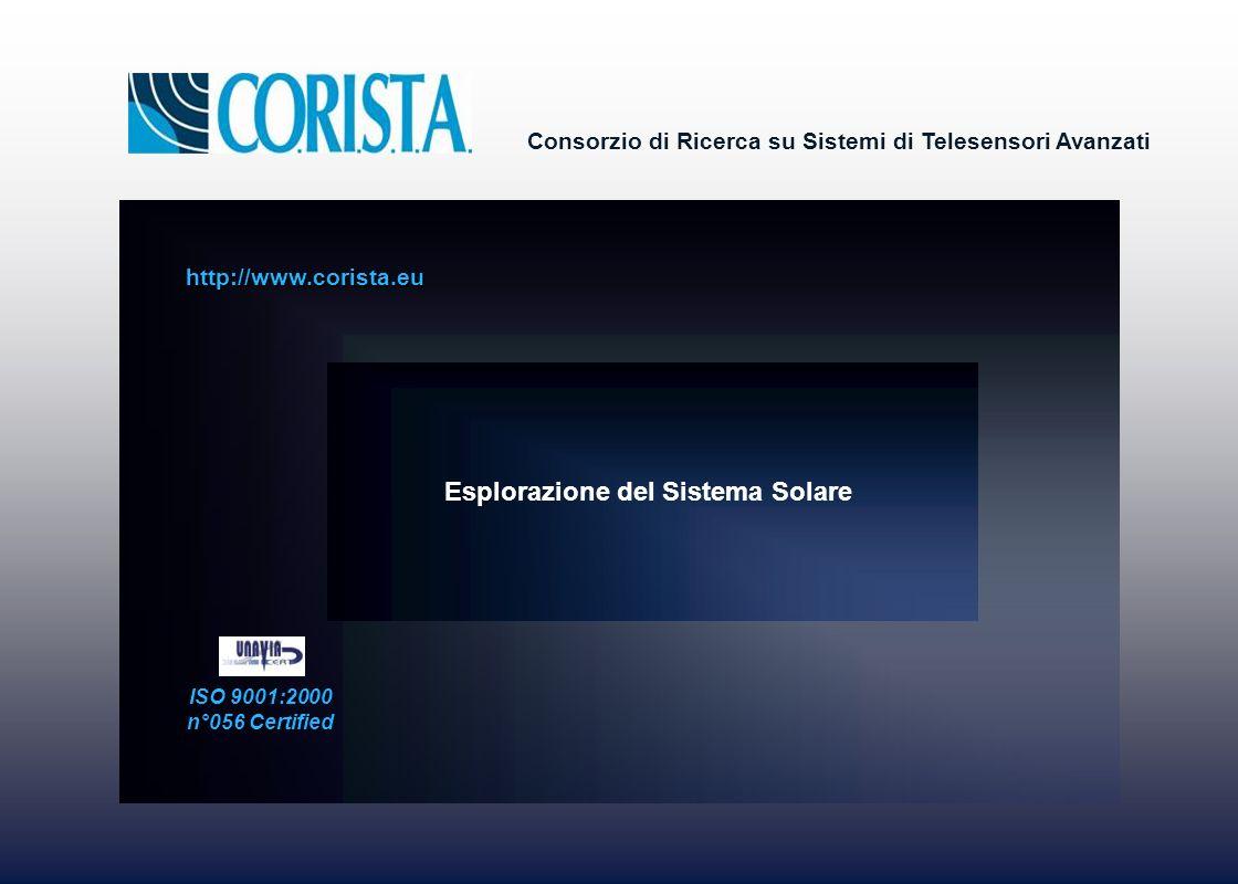 Consorzio di Ricerca su Sistemi di Telesensori Avanzati ISO 9001:2000 n°056 Certified http://www.corista.eu Esplorazione del Sistema Solare