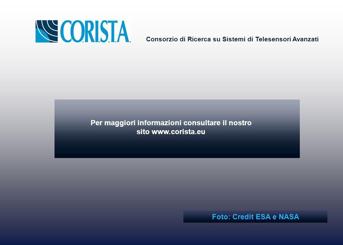 Consorzio di Ricerca su Sistemi di Telesensori Avanzati Per maggiori informazioni consultare il nostro sito www.corista.eu Foto: Credit ESA e NASA