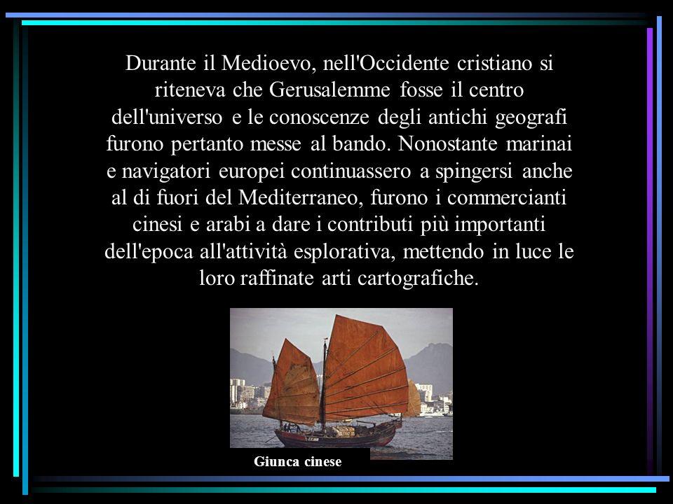 Durante il Medioevo, nell'Occidente cristiano si riteneva che Gerusalemme fosse il centro dell'universo e le conoscenze degli antichi geografi furono