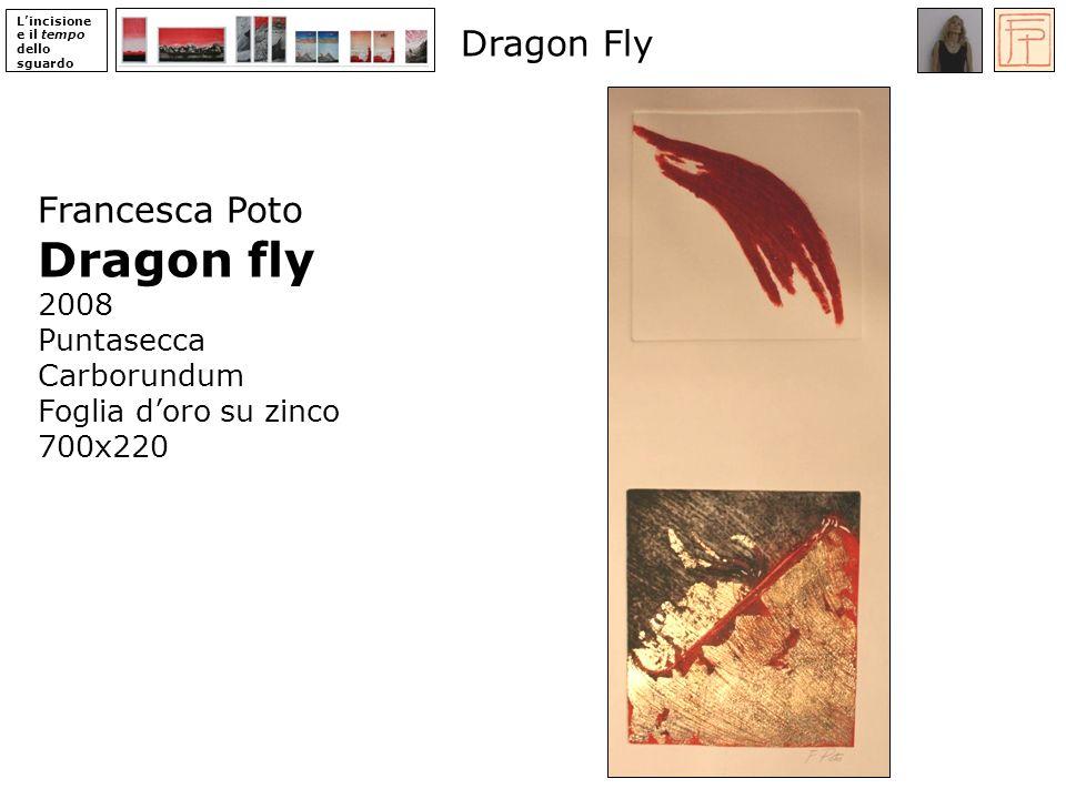 Lincisione e il tempo dello sguardo Francesca Poto Dragon fly 2008 Puntasecca Carborundum Foglia doro su zinco 700x220 Dragon Fly