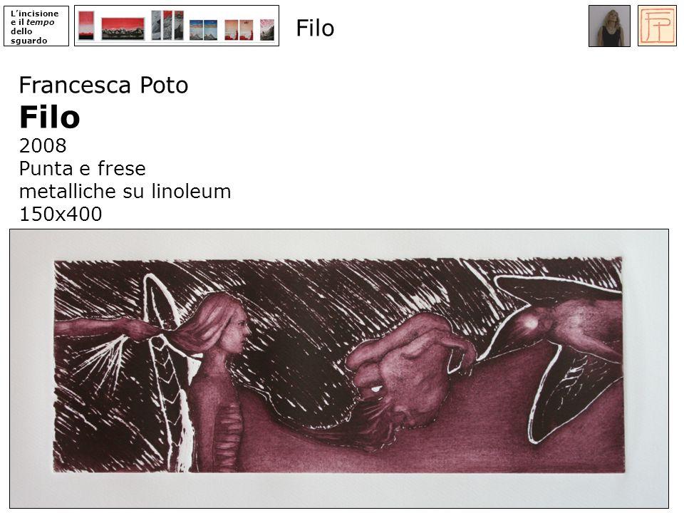 Lincisione e il tempo dello sguardo Francesca Poto Filo 2008 Punta e frese metalliche su linoleum 150x400 Filo