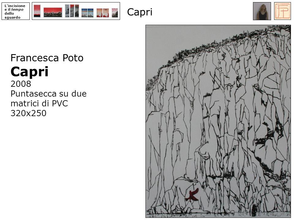 Lincisione e il tempo dello sguardo Francesca Poto Capri 2008 Puntasecca su due matrici di PVC 320x250 Capri