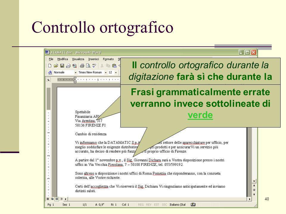 Ivan Renesto40 Controllo ortografico Il controllo ortografico durante la digitazione farà sì che durante la battitura le parole sbagliate o sconosciute si sottolineino di rosso Frasi grammaticalmente errate verranno invece sottolineate di verde