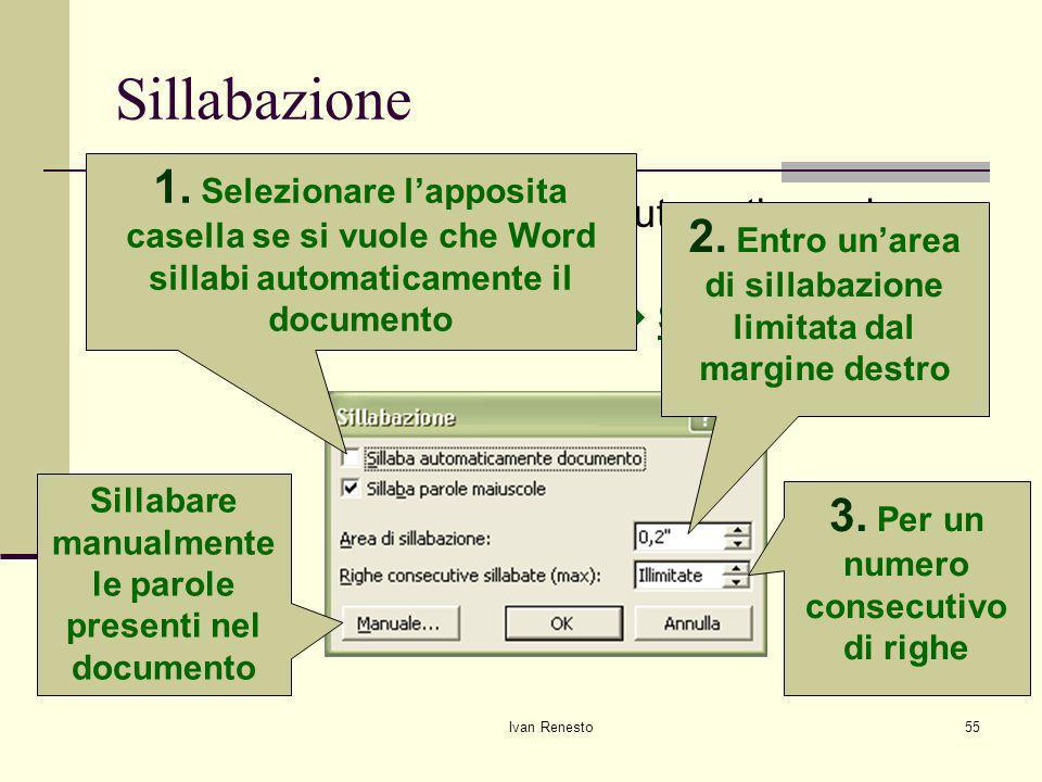 Ivan Renesto55 Sillabazione Impostare la sillabazione automatica nel documento: Strumenti Lingua Sillabazione… 1.