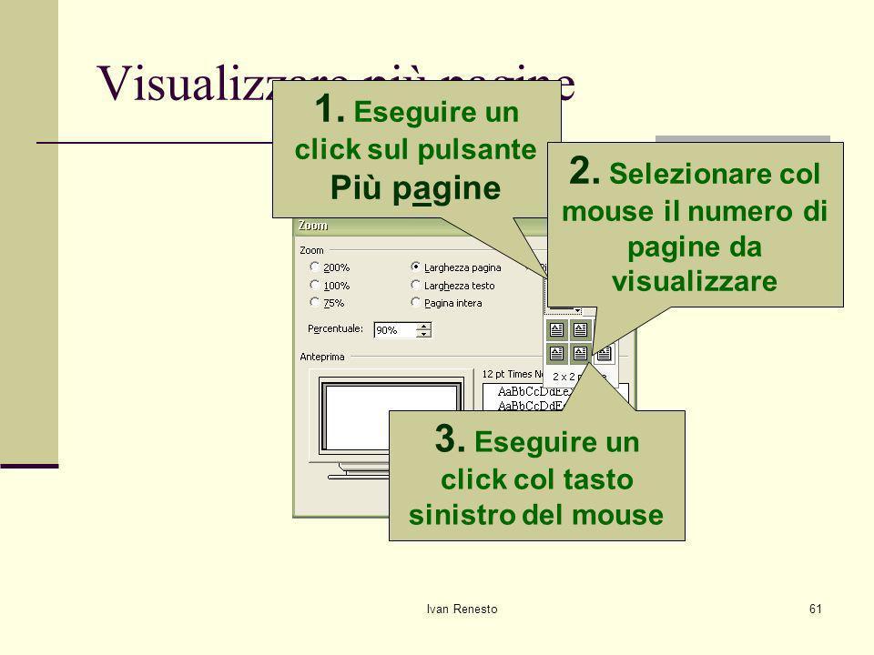 Ivan Renesto61 Visualizzare più pagine 1.Eseguire un click sul pulsante Più pagine 2.