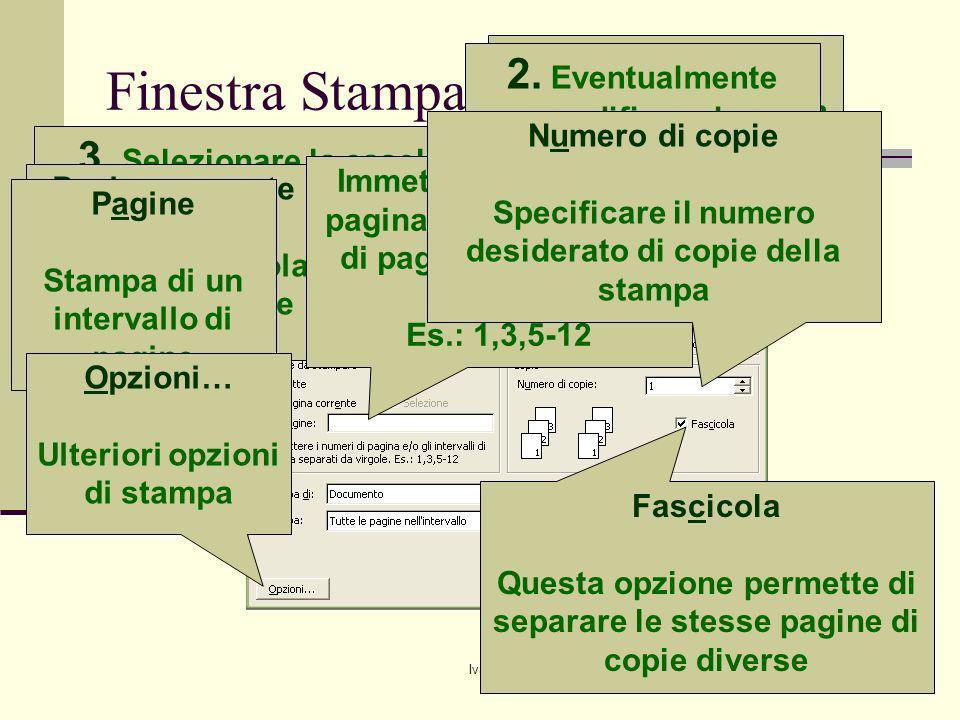 Ivan Renesto70 Finestra Stampa 1.Selezionare la stampante se diversa da quella predefinita 2.