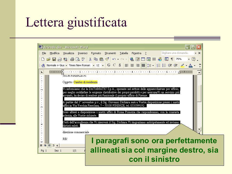 Ivan Renesto89 Lettera giustificata I paragrafi sono ora perfettamente allineati sia col margine destro, sia con il sinistro