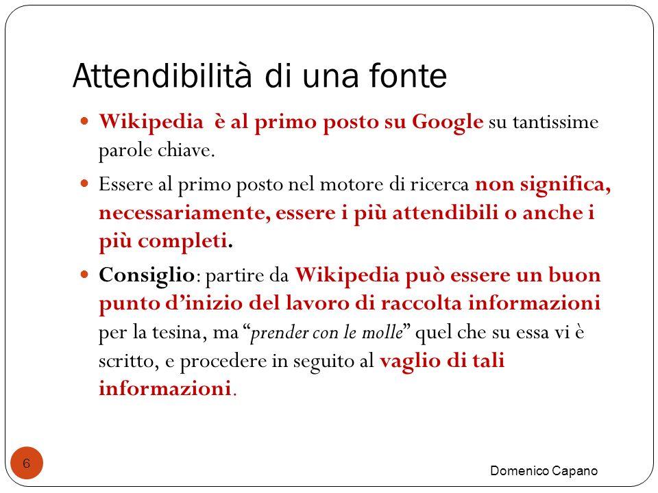 Attendibilità di una fonte Domenico Capano 6 Wikipedia è al primo posto su Google su tantissime parole chiave.
