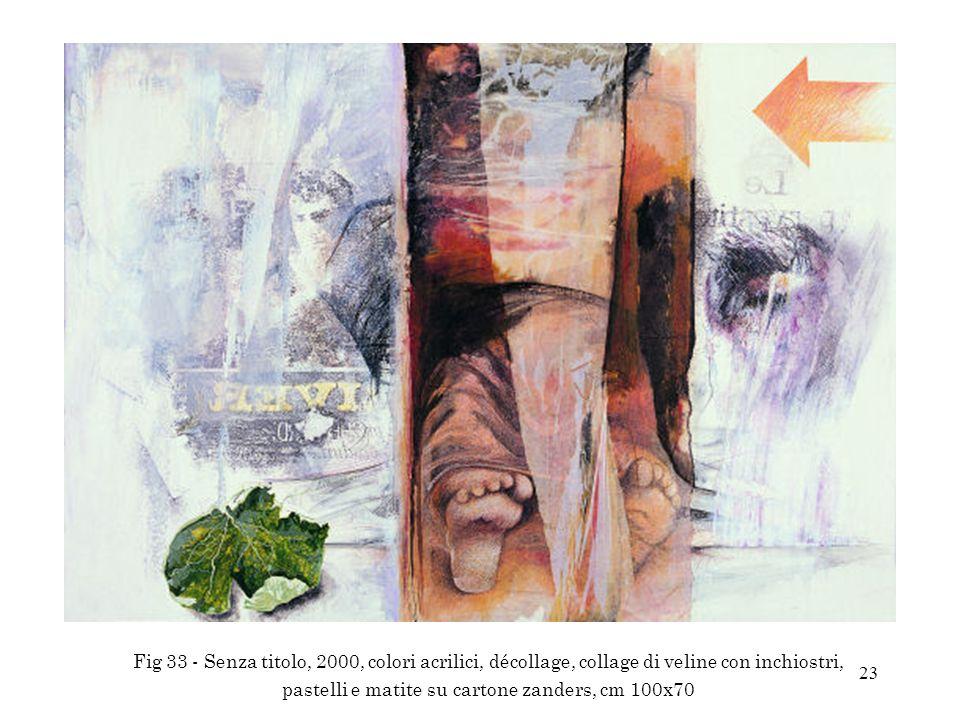 23 Fig 33 - Senza titolo, 2000, colori acrilici, décollage, collage di veline con inchiostri, pastelli e matite su cartone zanders, cm 100x70