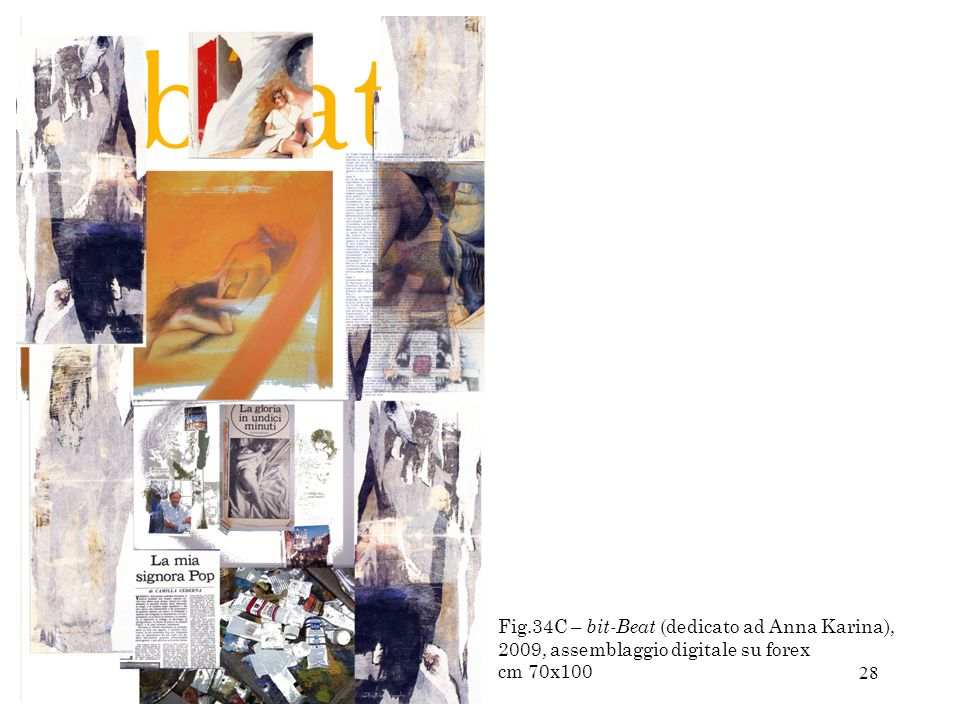 28 Fig.34C – bit-Beat (dedicato ad Anna Karina), 2009, assemblaggio digitale su forex cm 70x100