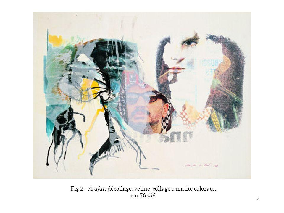 45 Fig 45 - I Fiori della Jugoslavia, 1992/94, collage, veline con inchiostri, pastelli e colori ad olio su medium density, cm.
