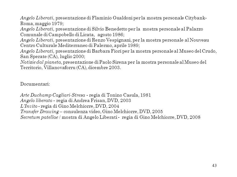 43 Angelo Liberati, presentazione di Flaminio Gualdoni per la mostra personale Citybank- Roma, maggio 1979; Angelo Liberati, presentazione di Silvio B