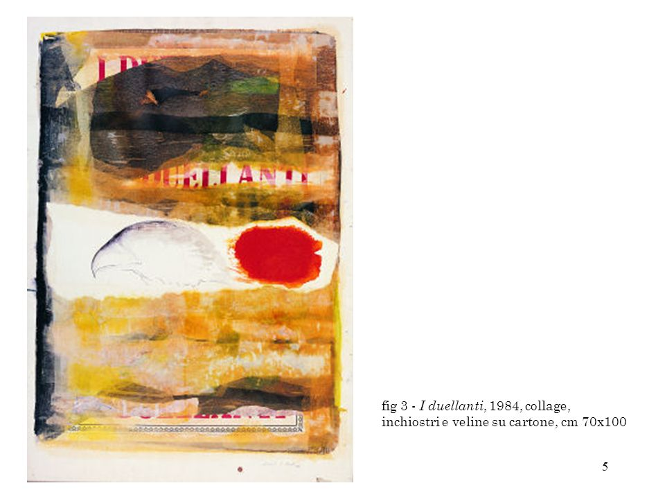 5 fig 3 - I duellanti, 1984, collage, inchiostri e veline su cartone, cm 70x100