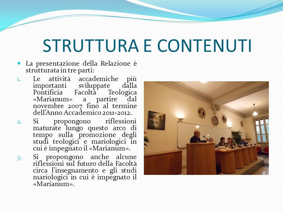 STRUTTURA E CONTENUTI La presentazione della Relazione è strutturata in tre parti: 1. Le attività accademiche più importanti sviluppate dalla Pontific