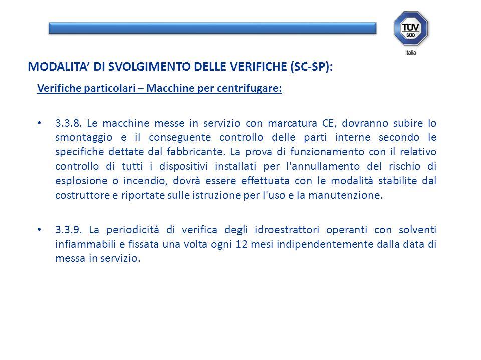 Verifiche particolari – Macchine per centrifugare: 3.3.8. Le macchine messe in servizio con marcatura CE, dovranno subire lo smontaggio e il conseguen