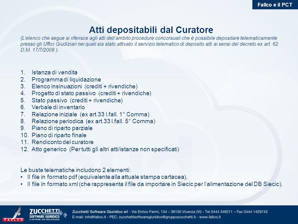 Atti depositabili dal Curatore (Lelenco che segue si riferisce agli atti dellambito procedure concorsuali che è possibile depositare telematicamente p