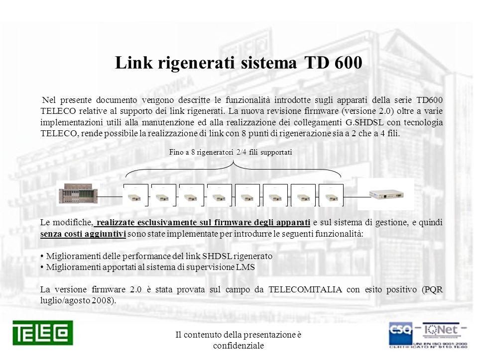 Il contenuto della presentazione è confidenziale Link rigenerati sistema TD 600 Nel presente documento vengono descritte le funzionalità introdotte su