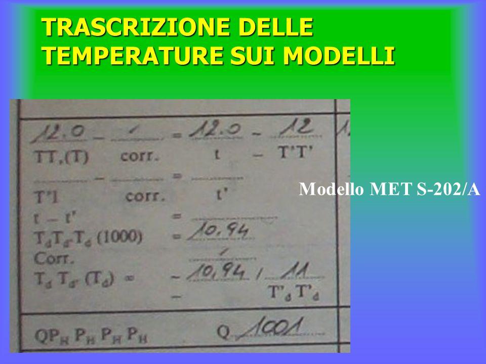TRASCRIZIONE DELLE TEMPERATURE SUI MODELLI Modello MET S-202/A