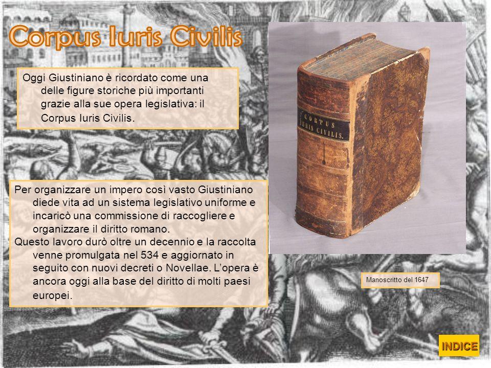 Manoscritto del 1647 Per organizzare un impero così vasto Giustiniano diede vita ad un sistema legislativo uniforme e incaricò una commissione di racc