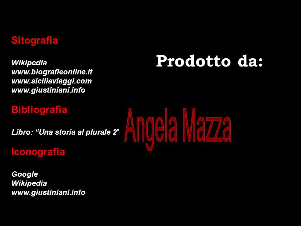 Sitografia Wikipedia www.biografieonline.it www.siciliaviaggi.com www.giustiniani.info Bibliografia Libro: Una storia al plurale 2 Iconografia Google