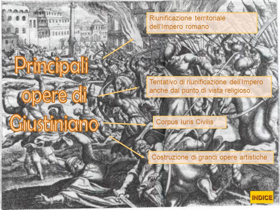 Riunificazione territoriale dellImpero romano Tentativo di riunificazione dellImpero anche dal punto di vista religioso. Corpus Iuris Civilis Costruzi