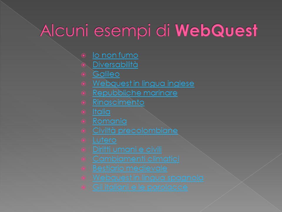 Io non fumo Io non fumo Diversabilità Galileo Webquest in lingua inglese Webquest in lingua inglese Repubbliche marinare Repubbliche marinare Rinascim
