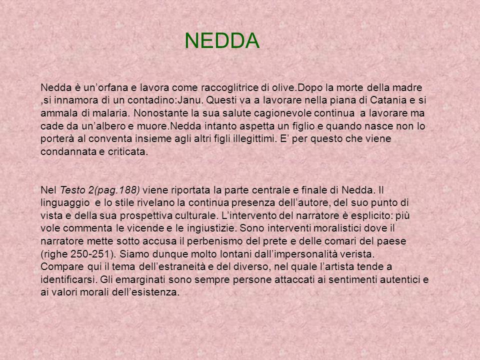 NEDDA Nedda è unorfana e lavora come raccoglitrice di olive.Dopo la morte della madre,si innamora di un contadino:Janu.