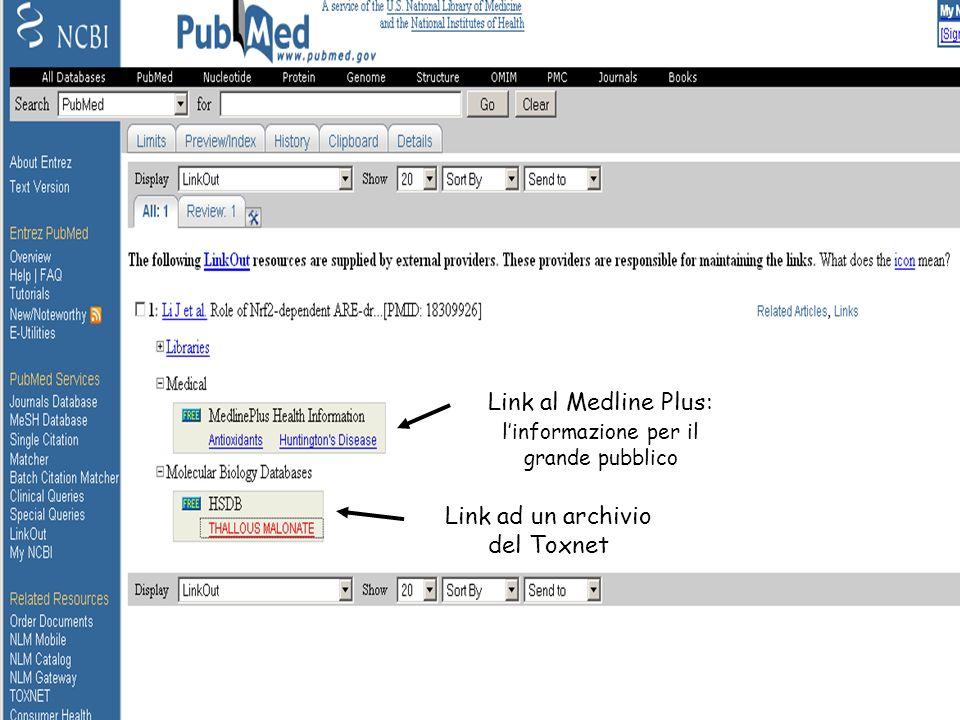 Link al Medline Plus: linformazione per il grande pubblico Link ad un archivio del Toxnet