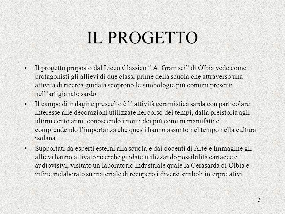 3 IL PROGETTO Il progetto proposto dal Liceo Classico A. Gramsci di Olbia vede come protagonisti gli allievi di due classi prime della scuola che attr