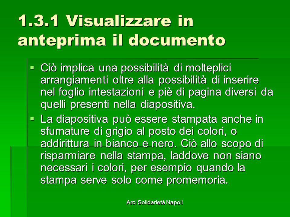 Arci Solidarietà Napoli 1.3.1 Visualizzare in anteprima il documento Ciò implica una possibilità di molteplici arrangiamenti oltre alla possibilità di