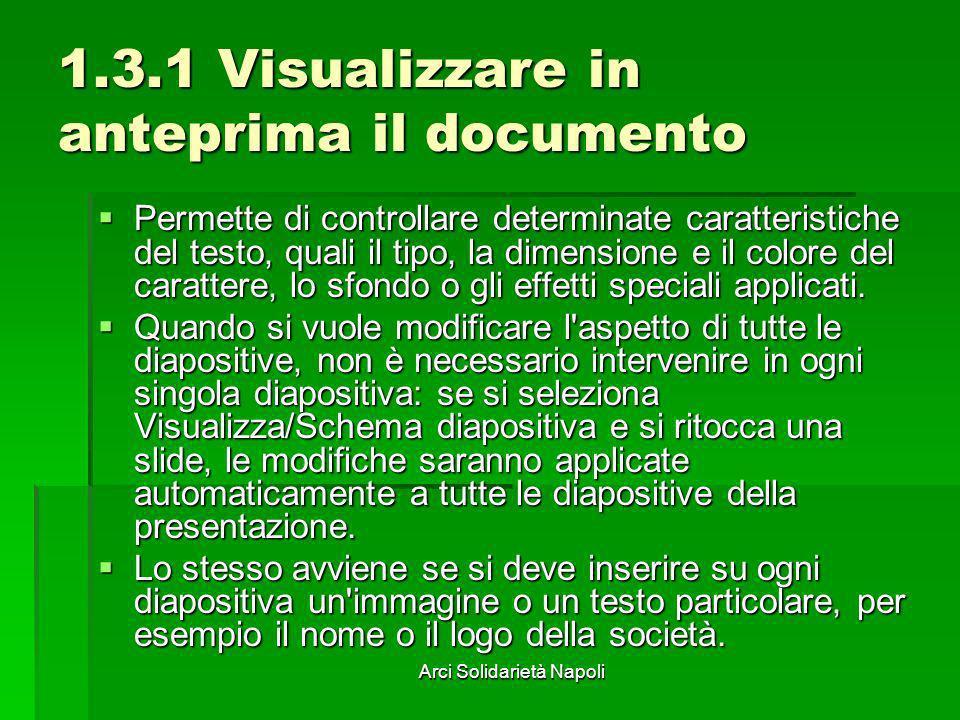 Arci Solidarietà Napoli 1.3.1 Visualizzare in anteprima il documento Permette di controllare determinate caratteristiche del testo, quali il tipo, la