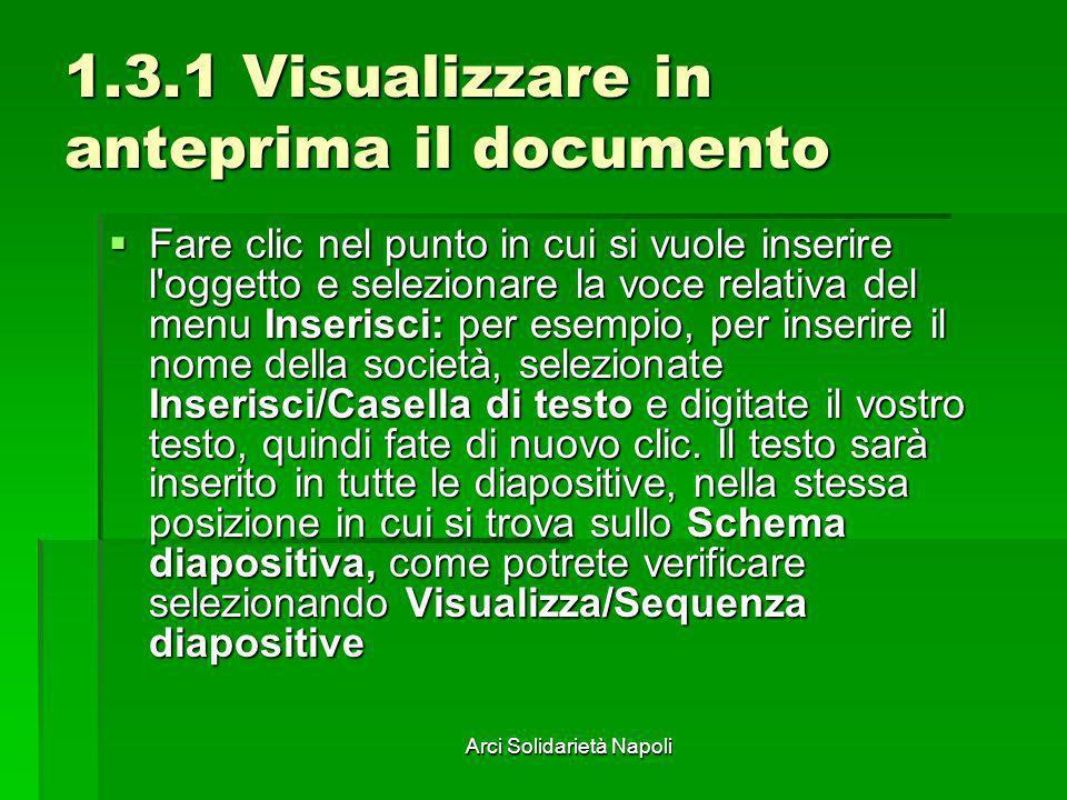 Arci Solidarietà Napoli 1.3.1 Visualizzare in anteprima il documento Fare clic nel punto in cui si vuole inserire l'oggetto e selezionare la voce rela