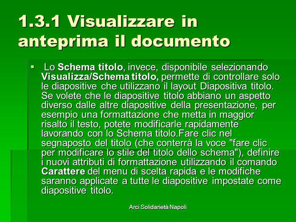 Arci Solidarietà Napoli 1.3.1 Visualizzare in anteprima il documento Lo Schema titolo, invece, disponibile selezionando Visualizza/Schema titolo, perm