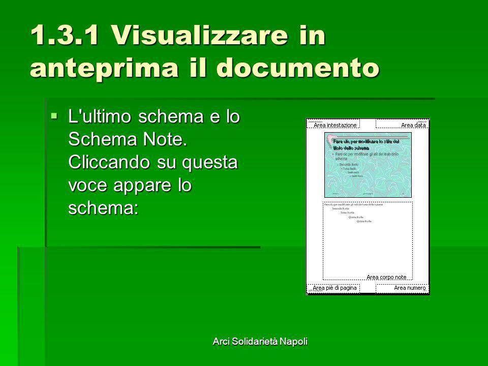 Arci Solidarietà Napoli 1.3.1 Visualizzare in anteprima il documento L'ultimo schema e lo Schema Note. Cliccando su questa voce appare lo schema: L'ul
