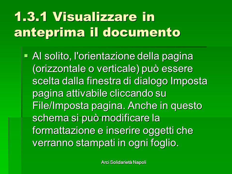 Arci Solidarietà Napoli 1.3.1 Visualizzare in anteprima il documento Al solito, l'orientazione della pagina (orizzontale o verticale) può essere scelt