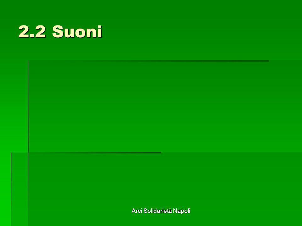 Arci Solidarietà Napoli 2.2 Suoni
