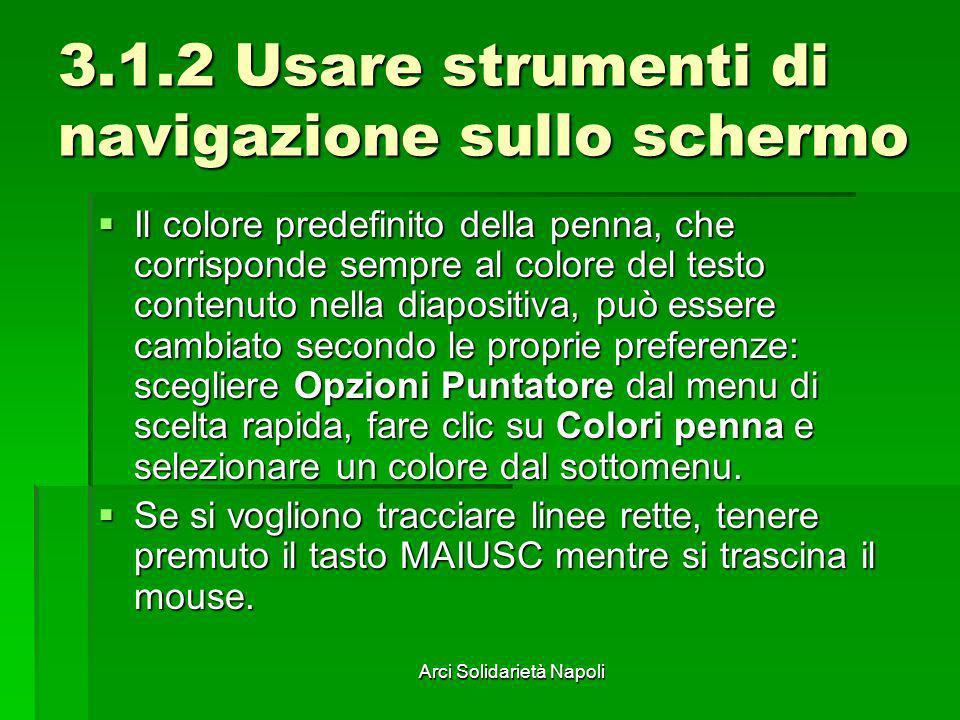 Arci Solidarietà Napoli 3.1.2 Usare strumenti di navigazione sullo schermo Il colore predefinito della penna, che corrisponde sempre al colore del tes