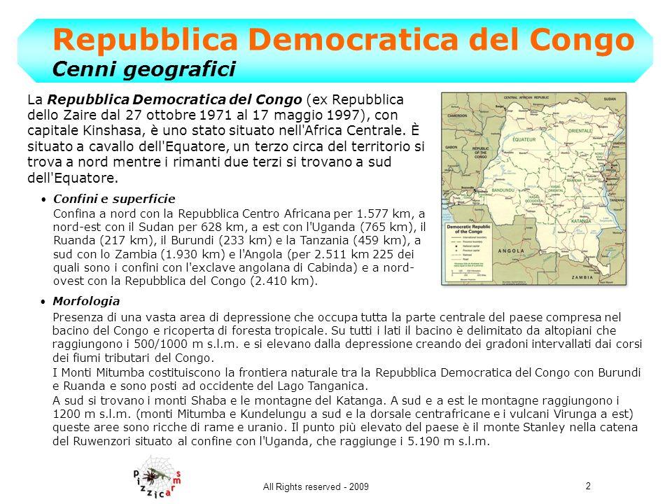 2 All Rights reserved - 2009 Repubblica Democratica del Congo Cenni geografici La Repubblica Democratica del Congo (ex Repubblica dello Zaire dal 27 o