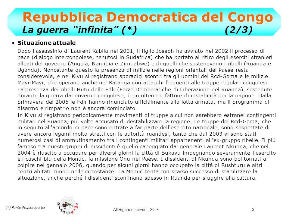 5 All Rights reserved - 2009 Repubblica Democratica del Congo La guerra infinita (*)(2/3) Situazione attuale Dopo l'assassinio di Laurent Kabila nel 2