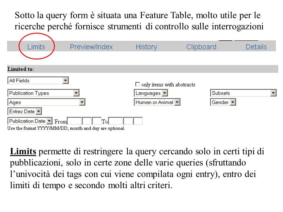 Sotto la query form è situata una Feature Table, molto utile per le ricerche perché fornisce strumenti di controllo sulle interrogazioni Limits permet