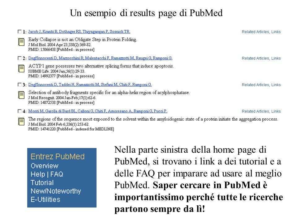 Un esempio di results page di PubMed Nella parte sinistra della home page di PubMed, si trovano i link a dei tutorial e a delle FAQ per imparare ad us