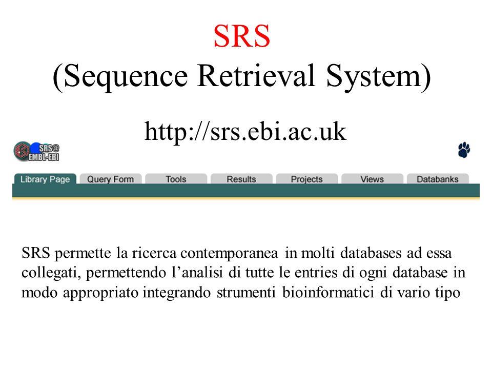 La ricerca in SRS è un sistema complesso ma facilitato dallapproccio multi-step proposto 1)Scelta dei databases da utilizzare per la ricerca 2)Immissione di una o più query concatenabili 3)Visualizzazione dei risultati in modo personalizzabile 4)Applicazione di programmi di analisi ai risultati ottenuti 5)Possibilità di salvare nel server EBI i risultati di una ricerca e di richiamarli successivamente.